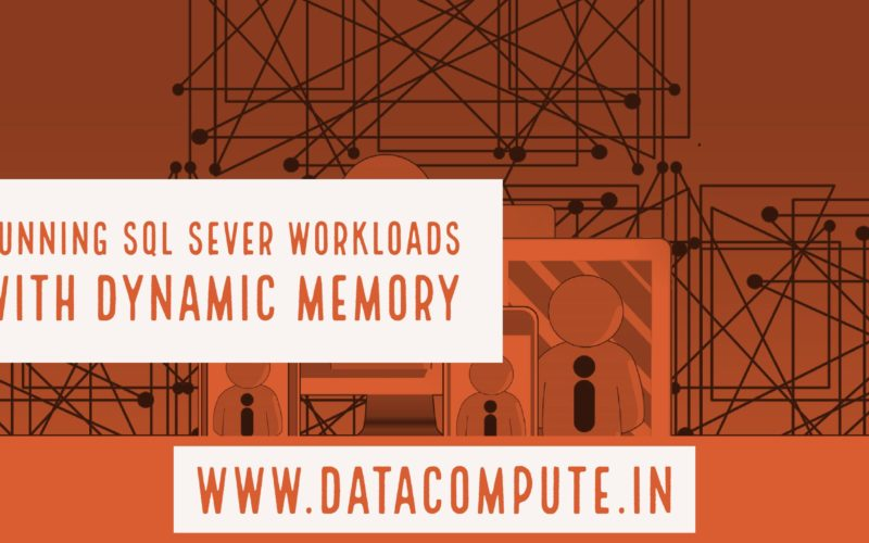 Running SQL Server with Hyper-V Dynamic Memory