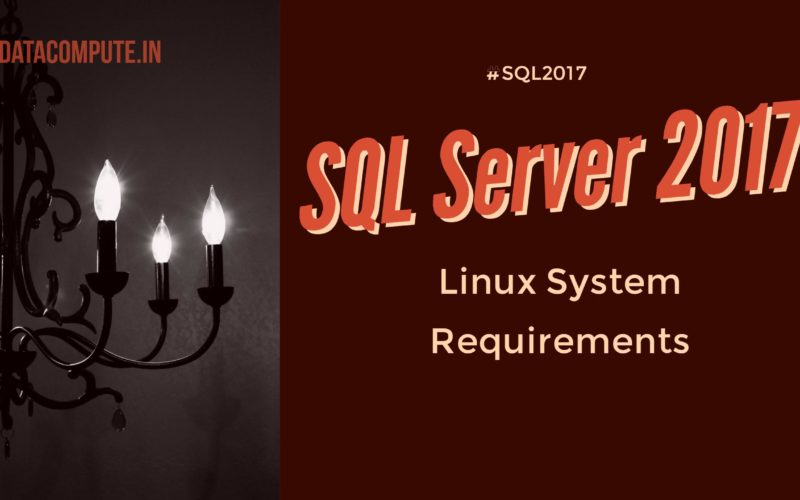 SQL Server 2017 on Linux System Requirements & Software Prerequisites