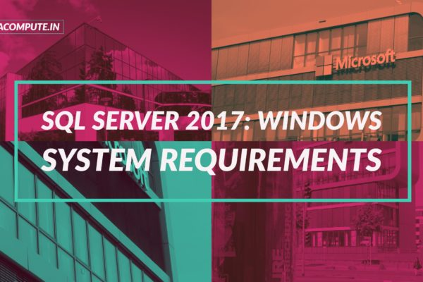 SQL Server 2017 Windows System Requirements