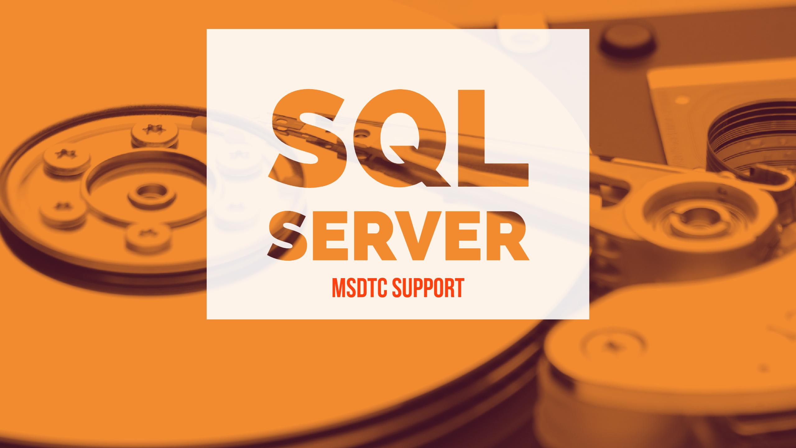 SQL Server MSDTC Support