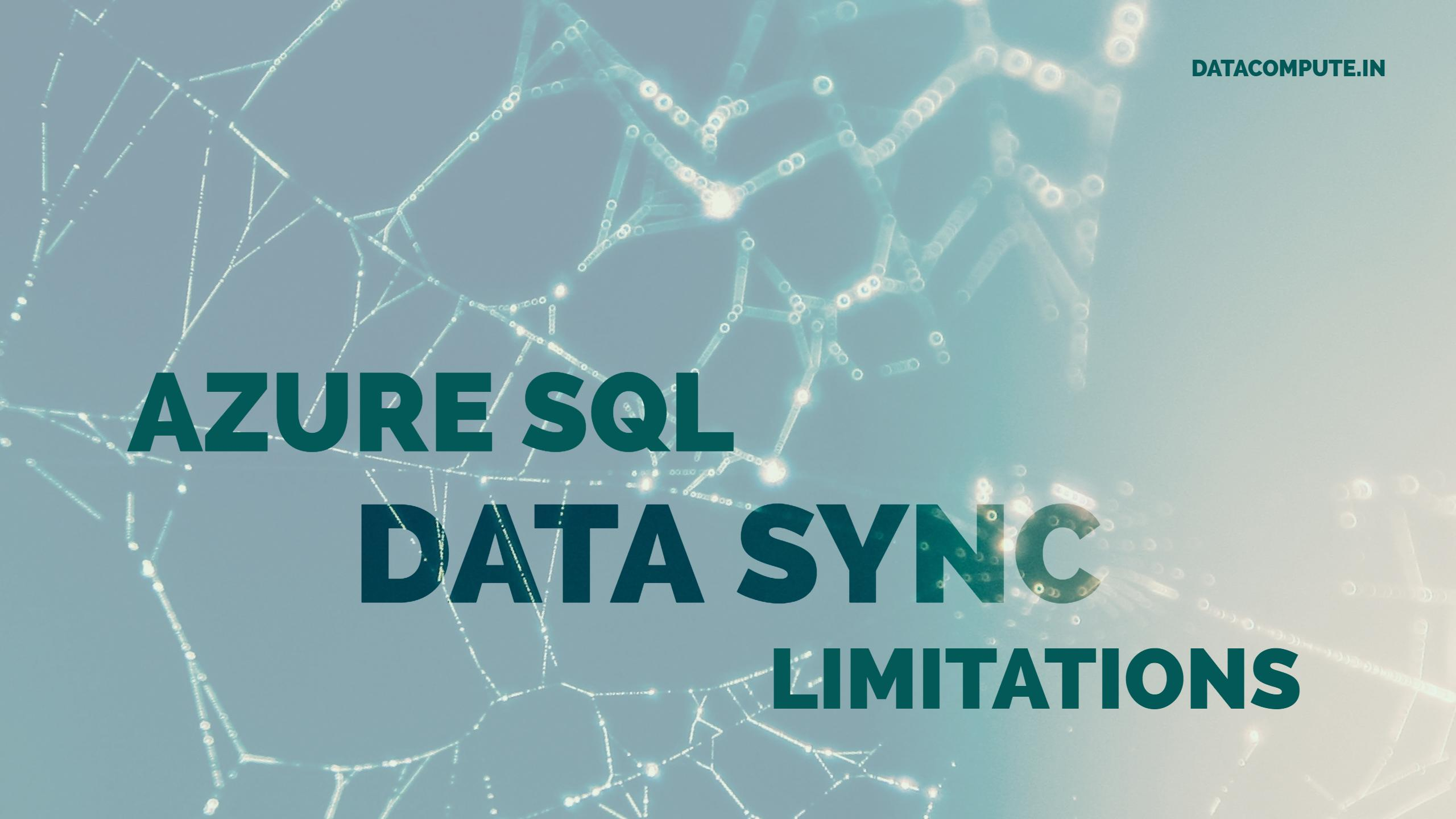 Azure SQL Data Sync Limitations Pricing & Alternatives To
