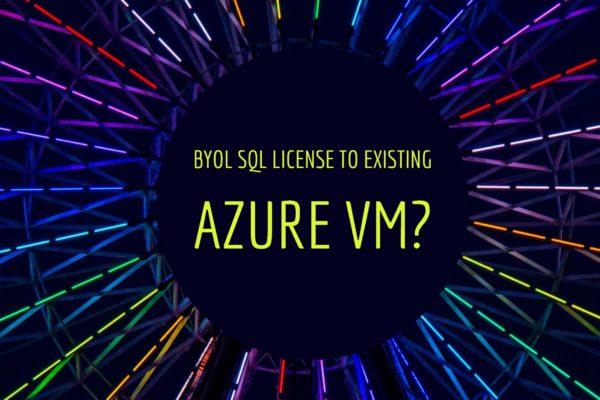 BYOL SQL License to Existing Azure VM
