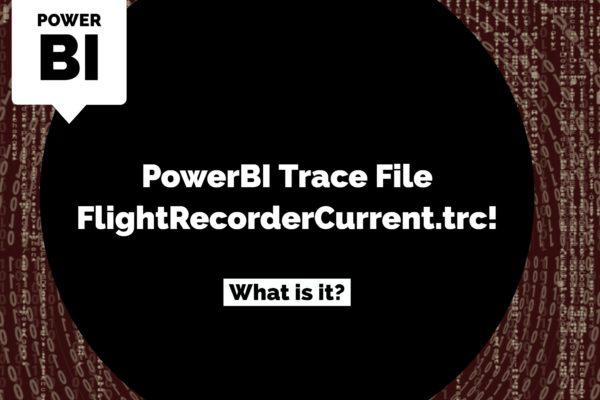 PowerBI Trace File FlightRecorderCurrent.trc