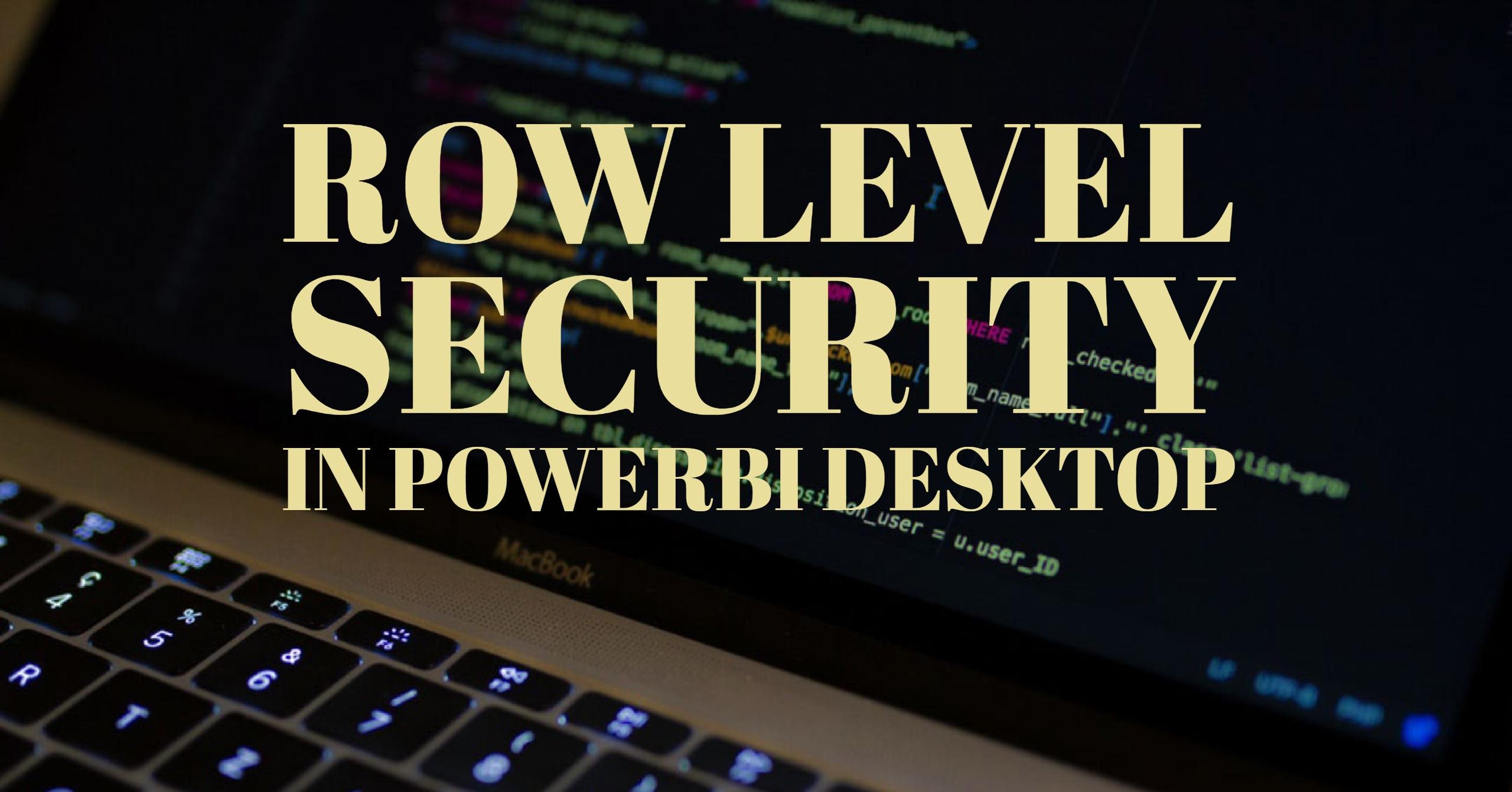 Row Level Security in PowerBI Desktop