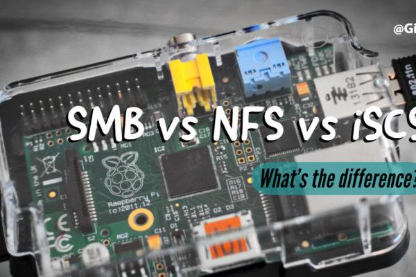 SMB vs. NFS vs. iSCSI
