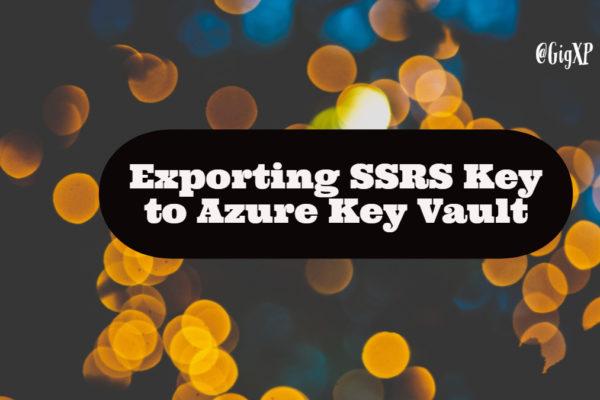 Exporting SSRS Key to Azure Key Vault