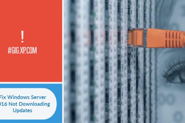 Fix Windows Server 2016 Not Downloading Updates