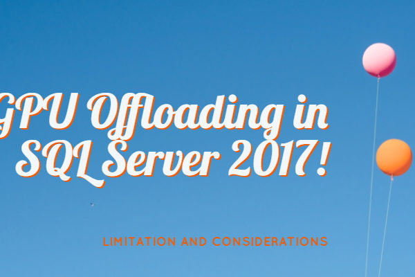 GPU Offloading in SQL Server 2017