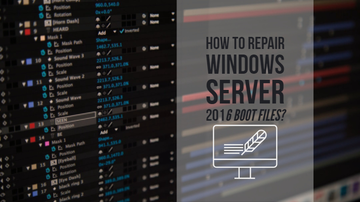 Repair Windows Server 2016 Boot Files
