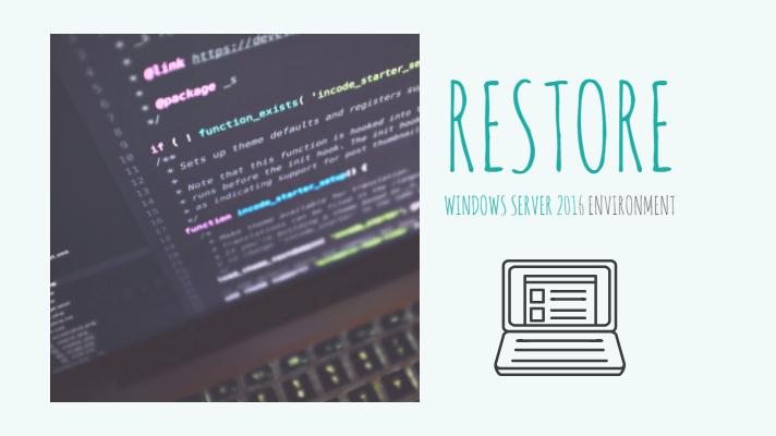 Restore Windows Server 2016 Environment