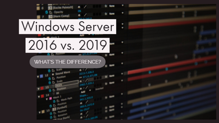 Comparison of Windows server 2016 vs  2019 – What's the