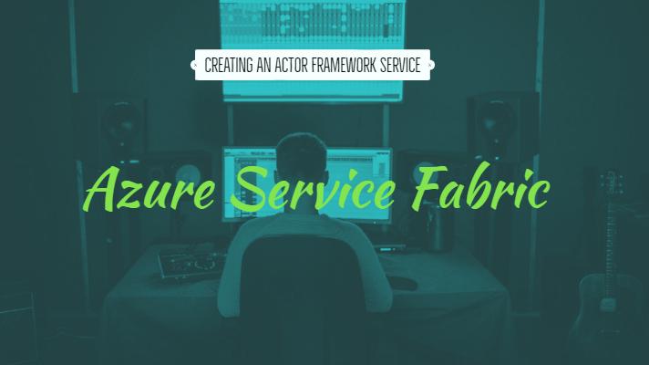Creating an Actor Framework Service