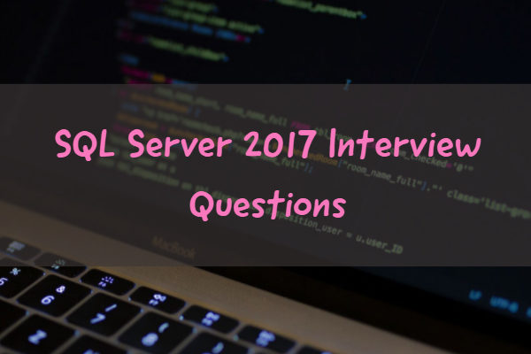 SQL Server 2017 Interview Questions