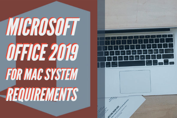 Microsoft Office 2019 Mac System Requirements