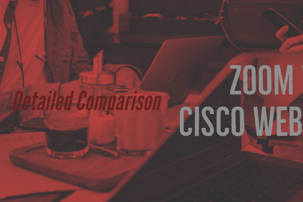 Zoom vs Cisco WebEx Comparison Pricing Security and Features