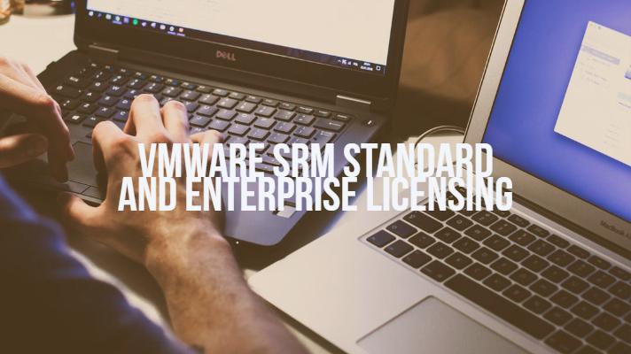 VMware SRM Standard and Enterprise Licensing