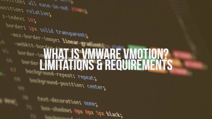 What is VMware VMotion? Limitations & Requirements