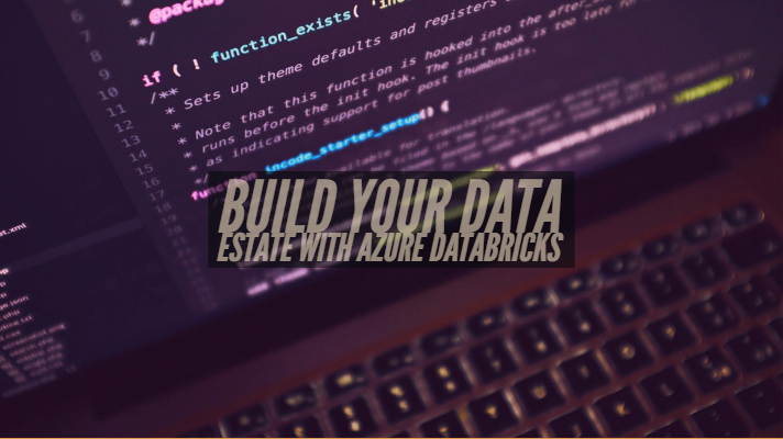 Build your Data Estate with Azure Databricks