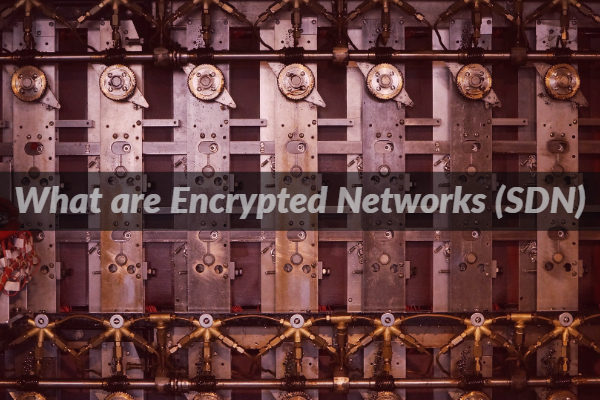 What are Encrypted Networks