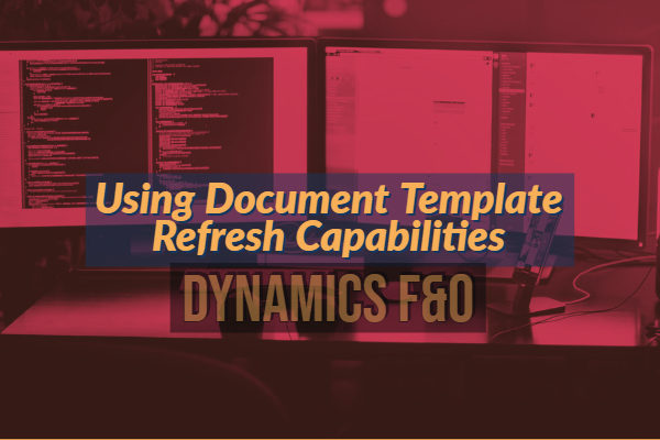 Using Document Template Refresh Capabilities