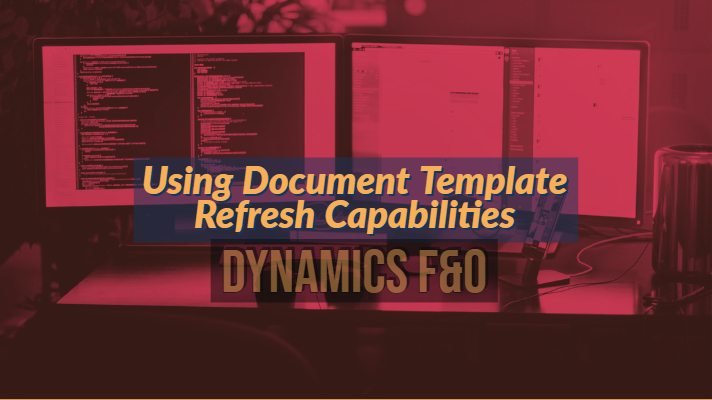 Using Document Template Refresh Capabilities