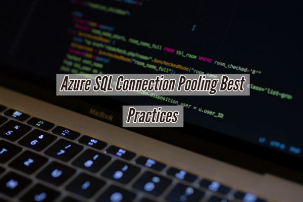 Azure SQL Connection Pooling Best Practices