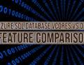 Azure SQL Database vCores vs DTU Feature Comparison