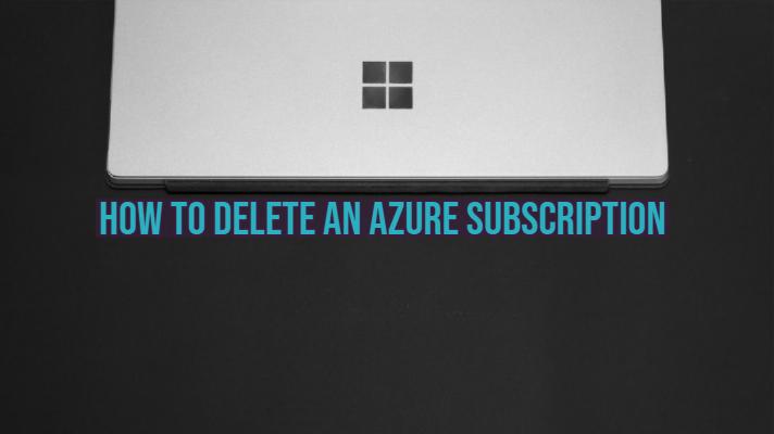 Delete Azure Account Subscription