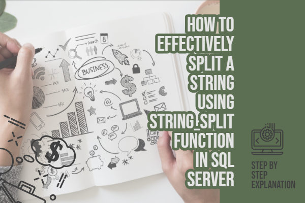 How to Effectively split a string using STRING_SPLIT function in SQL server