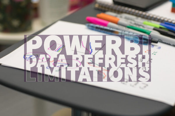 PowerBI Data Refresh Limitations