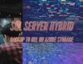 SQL Server Hybrid Backup to URL on Azure Storage