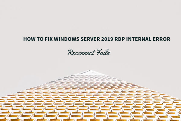 How to Fix Windows Server 2019 RDP Internal Error - Reconnect Fails