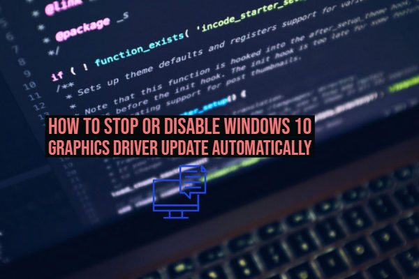 How to Stop or Disable Windows 10 Graphics Driver Update Automatically