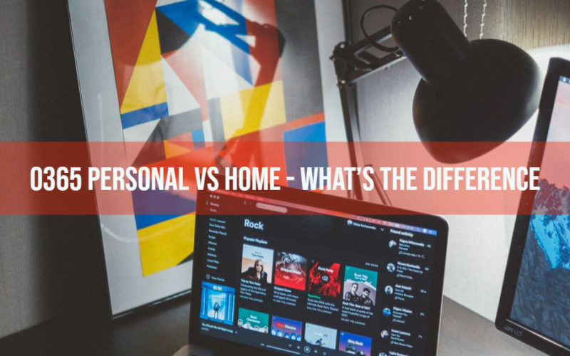 O365 Personal Vs Home What S The Difference Between The
