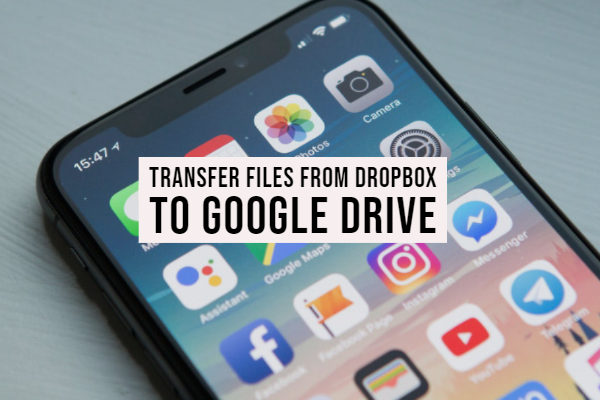 Transfer files From Dropbox to Google Drive