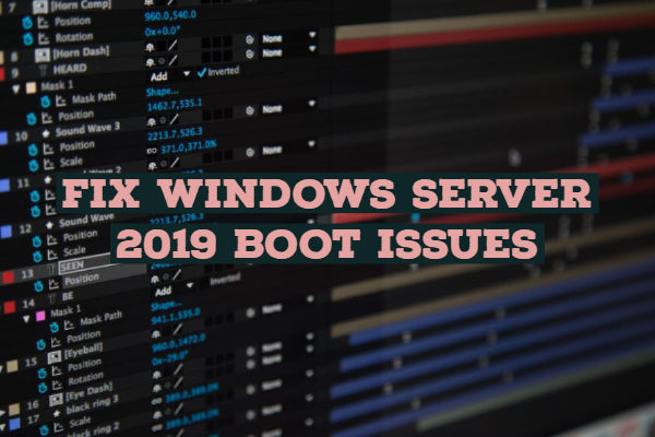 Fix Windows Server 2019 Boot Issues