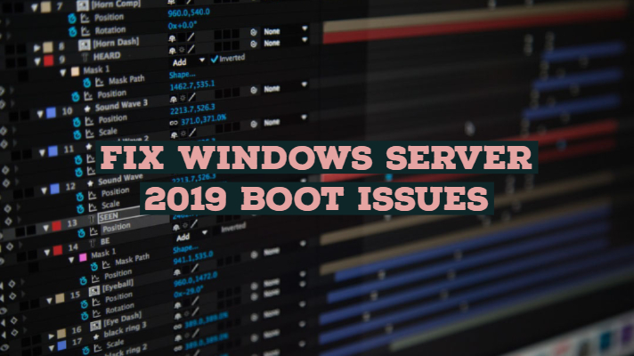 Fix Windows Server 2019 Boot Issues