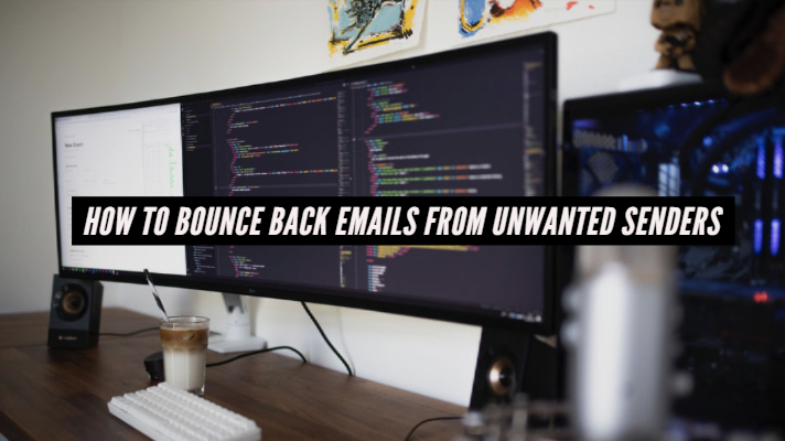 How to Bounce back Emails from Unwanted Senders