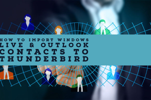 How to Import Windows Live & Outlook Contacts to Thunderbird