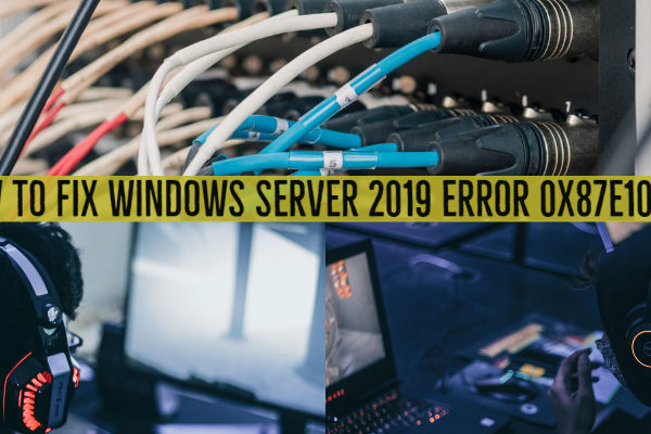 How to Fix Windows Server 2019 error 0x87e10bc6