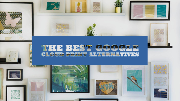 The best Google Cloud Print alternatives