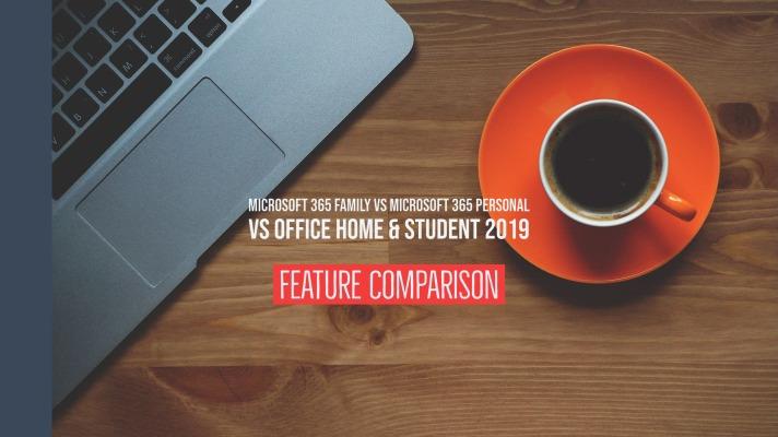 Microsoft 365 Family vs Microsoft 365 Personal vs Office Home & Student 2019 – Comparison