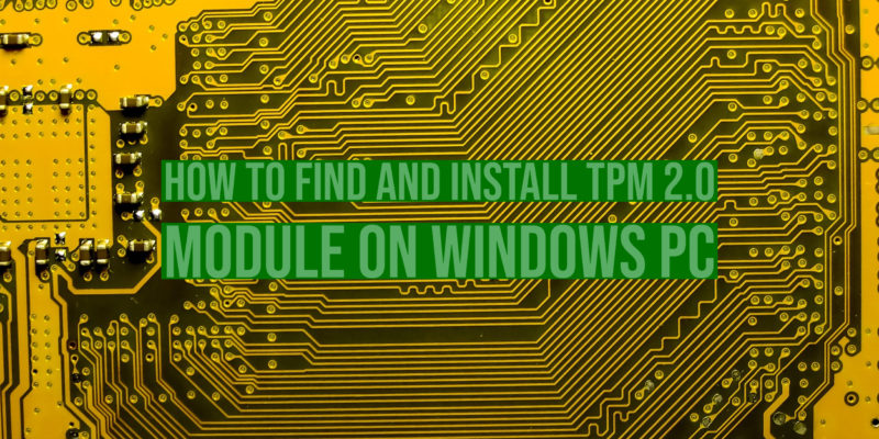 How to Find and Install TPM 2.0 Module on Windows PC