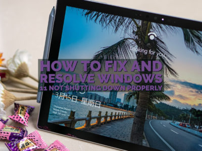 How to Fix and Resolve Windows 11 not Shutting Down Properly