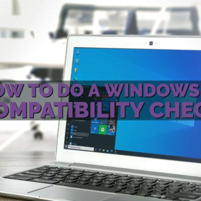 How to do a Windows 11 Compatibility Check