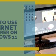 How to use Internet Explorer on Windows 11