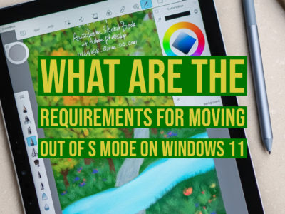 What are the requirements for moving out of S Mode on Windows 11