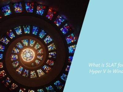 What is SLAT for Client Hyper V In Windows 11