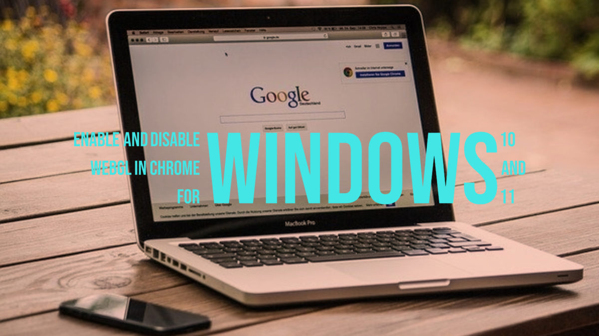 Enable and Disable WebGL in Chrome For Windows 10 and 11