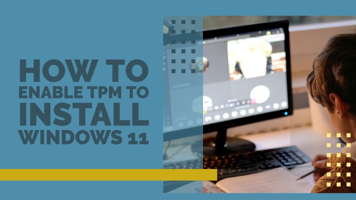 How to enable TPM to install Windows 11